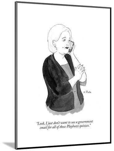 """""""Look, I just don't want to use a government email for all of those Playbu?"""" - Cartoon-Emily Flake-Mounted Premium Giclee Print"""
