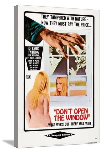 Don't Open the Window--Stretched Canvas Print