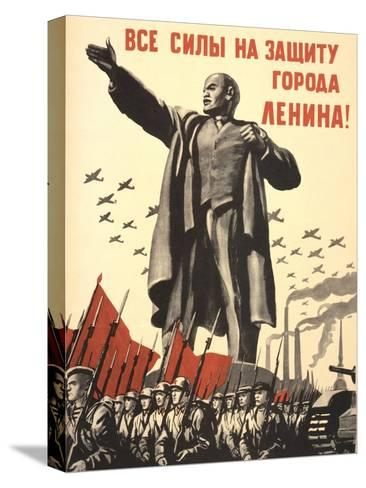 Soviet World War 2 Poster, 1941, 'All Forces to the Defense of the City of Lenin!'--Stretched Canvas Print