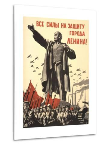 Soviet World War 2 Poster, 1941, 'All Forces to the Defense of the City of Lenin!'--Metal Print