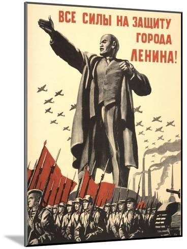 Soviet World War 2 Poster, 1941, 'All Forces to the Defense of the City of Lenin!'--Mounted Art Print
