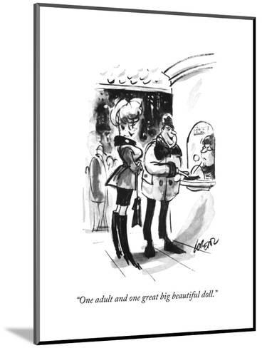"""One adult and one great big beautiful doll."" - New Yorker Cartoon-Lee Lorenz-Mounted Premium Giclee Print"