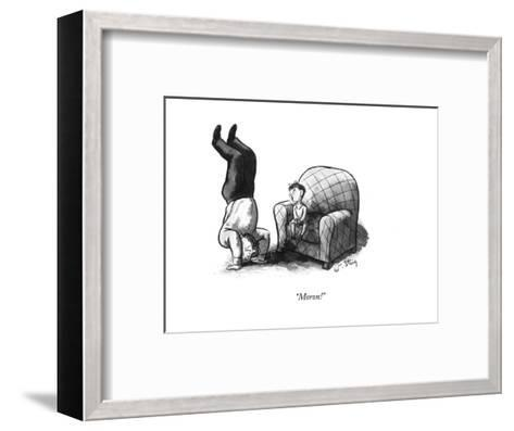 """Moron!"" - New Yorker Cartoon-William Steig-Framed Art Print"