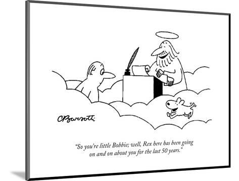 """""""So you're little Bobbie; well, Rex here has been going on and on about yo?"""" - Cartoon-Charles Barsotti-Mounted Premium Giclee Print"""