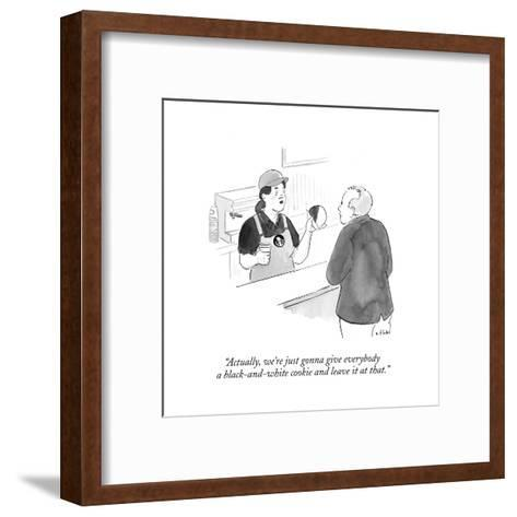 """Actually, we're just gonna give everybody a black-and-white cookie and le?"" - Cartoon-Emily Flake-Framed Art Print"