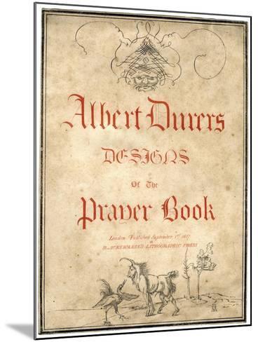 Albert Dürer's Designs for the Prayer Book, 1817-Albrecht Durer-Mounted Giclee Print