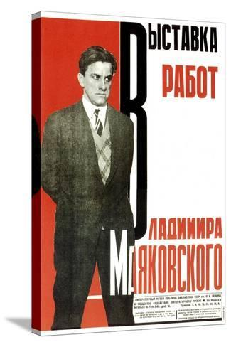 Poster for an Exhibition of Vladimir Mayakovsky's Works, 1931-Aleksey Gan-Stretched Canvas Print