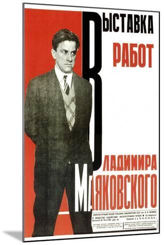 Poster for an Exhibition of Vladimir Mayakovsky's Works, 1931-Aleksey Gan-Mounted Giclee Print