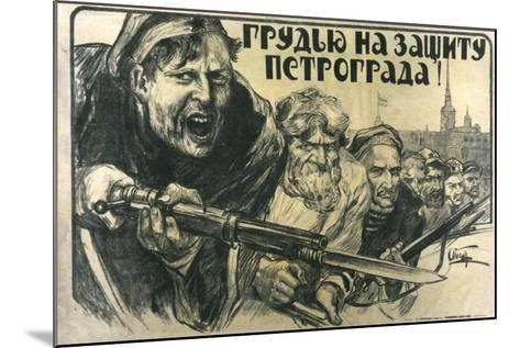Stand Up for Petrograd!, Poster, 1919-Alexander Apsit-Mounted Giclee Print