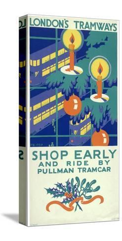 Shop Early and Ride by Pullman Tramcar, London County Council (LC) Tramways Poster, 1930-Freda Beard-Stretched Canvas Print