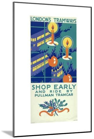 Shop Early and Ride by Pullman Tramcar, London County Council (LC) Tramways Poster, 1930-Freda Beard-Mounted Giclee Print