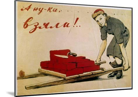 Let's Do It!, Poster, Russian, 1944-I Serebriany-Mounted Giclee Print