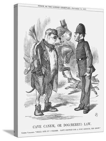 Cave Canem, or Dog (Berr) Law, 1867-John Tenniel-Stretched Canvas Print