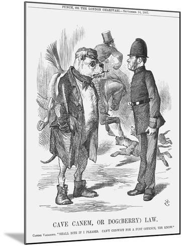 Cave Canem, or Dog (Berr) Law, 1867-John Tenniel-Mounted Giclee Print