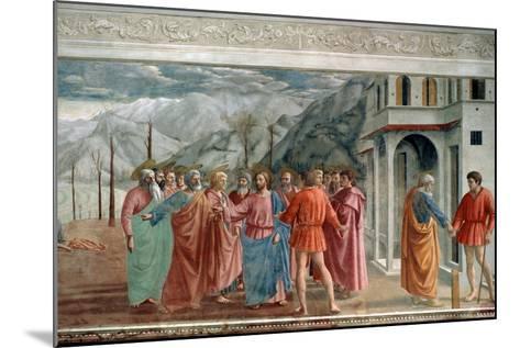 The Tribute Money, 1425-Masaccio Tommaso-Mounted Giclee Print