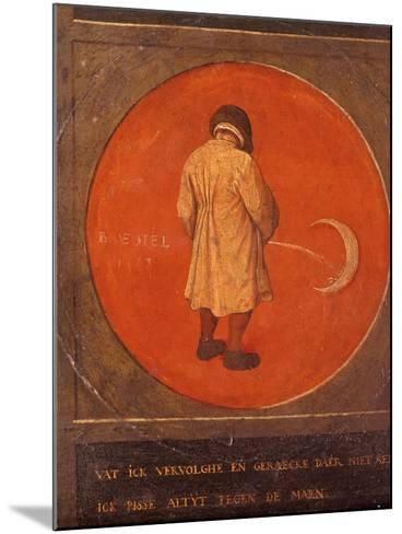 Whatever I Do, I Do Not Repent, I Keep Pissing Against the Moon, C1558-1560-Pieter Bruegel the Elder-Mounted Giclee Print