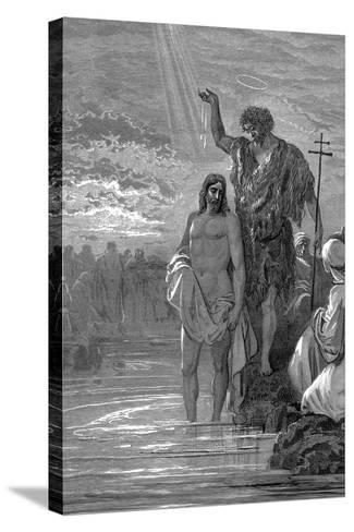 The Baptism of Christ, 1st Century-Gustave Dor?-Stretched Canvas Print