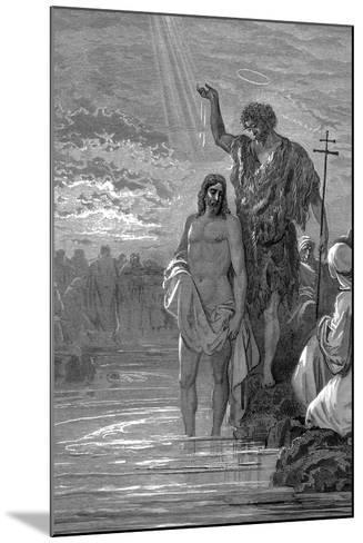 The Baptism of Christ, 1st Century-Gustave Dor?-Mounted Giclee Print