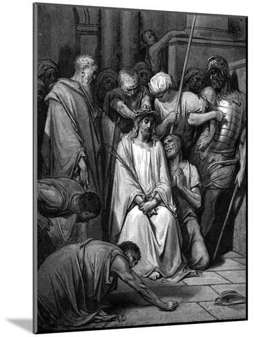 Christ Mocked and the Crown of Thorns Placed on His Head-Gustave Dor?-Mounted Giclee Print