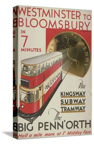 Westminster to Bloomsbury, the Big Penn'Orth, London County Council (LC) Tramways Poster, 1932-RF Fordred-Stretched Canvas Print