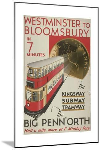 Westminster to Bloomsbury, the Big Penn'Orth, London County Council (LC) Tramways Poster, 1932-RF Fordred-Mounted Giclee Print