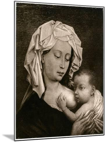 Madonna and Child-Rogier van der Weyden-Mounted Giclee Print