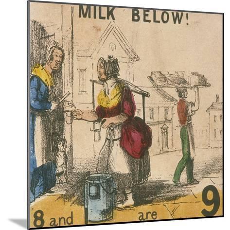 Milk Below!, Cries of London, C1840-TH Jones-Mounted Giclee Print