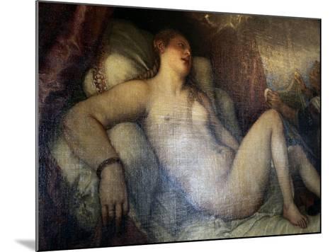 Danae, C1554-Titian (Tiziano Vecelli)-Mounted Giclee Print