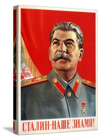 Stalin Is Our Banner!, Poster, 1948-Vasili Suryaninov-Stretched Canvas Print