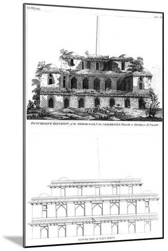 Picturesque Elevation of the Shikar Gah and the Celebrated Pillar at Delhi, June 1797--Mounted Giclee Print