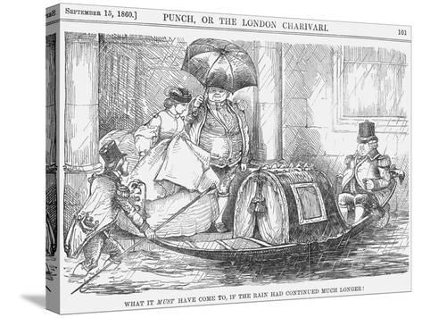 What it Must Have Come To, If the Rain Had Continued Much Longer!, 1860--Stretched Canvas Print
