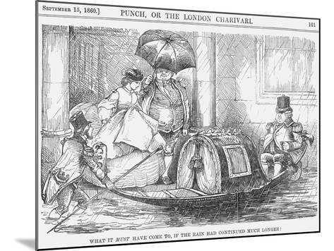 What it Must Have Come To, If the Rain Had Continued Much Longer!, 1860--Mounted Giclee Print