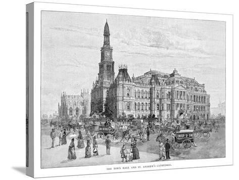 The Town Hall and St Andrew's Cathedral, Sydney, New South Wales, Australia, 1886--Stretched Canvas Print