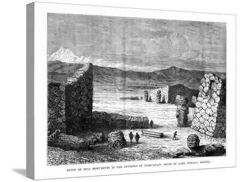 Ruins of Inca Monuments in the Environs of Tiahuanacu, South of Lake Titicaca, Bolivia, 1877--Stretched Canvas Print