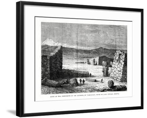 Ruins of Inca Monuments in the Environs of Tiahuanacu, South of Lake Titicaca, Bolivia, 1877--Framed Art Print