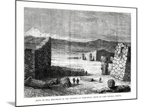 Ruins of Inca Monuments in the Environs of Tiahuanacu, South of Lake Titicaca, Bolivia, 1877--Mounted Giclee Print