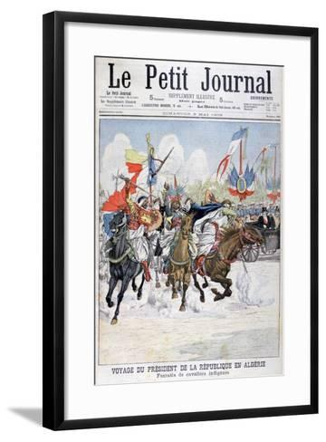Cavalcade of Native Troops During the Visit of President Loubet to Algeria, 1903--Framed Art Print