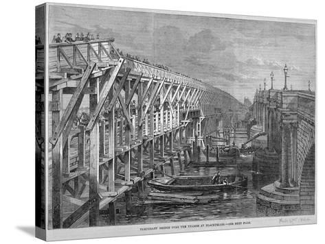 Temporary Wooden Bridge over the River Thames at Blackfriars, London, 1864--Stretched Canvas Print