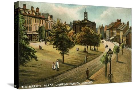 Market Place, Chipping Norton, Oxfordshire, Late 19th or Early 20th Century- Langsdorff and Co-Stretched Canvas Print