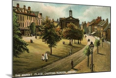 Market Place, Chipping Norton, Oxfordshire, Late 19th or Early 20th Century- Langsdorff and Co-Mounted Giclee Print