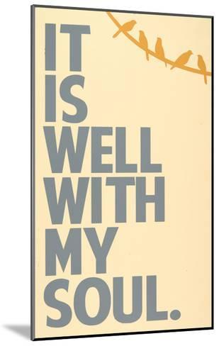 It Is Well-Erin Deranja-Mounted Art Print