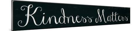 Kindness Matters-Erin Deranja-Mounted Art Print