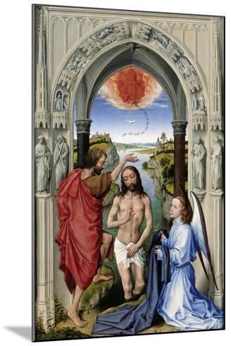The Baptism of Christ (The Altar of St. John, Middle Pane), Ca 1455-Rogier van der Weyden-Mounted Giclee Print