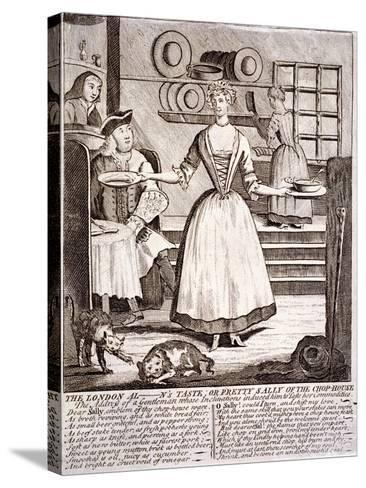 The London Al - N's Taste, or Pretty Sally of the Chop-House, 1750--Stretched Canvas Print
