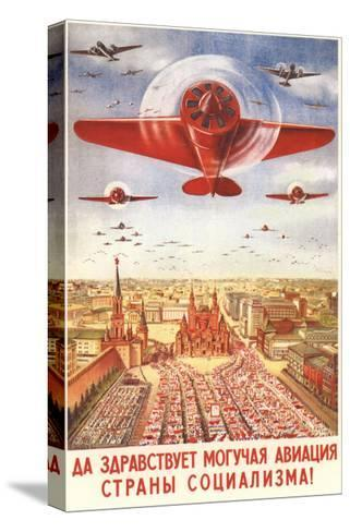 Long Live to the Strong Aviation of the Socialism Country!, 1939-Viktor Nikolaevich Dobrovolsky-Stretched Canvas Print