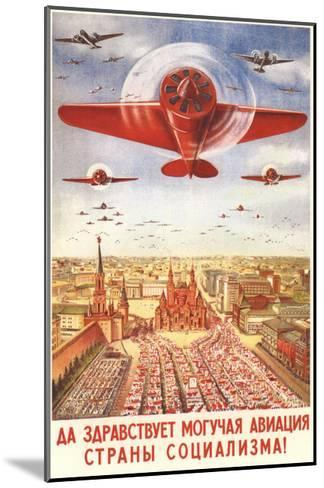 Long Live to the Strong Aviation of the Socialism Country!, 1939-Viktor Nikolaevich Dobrovolsky-Mounted Giclee Print