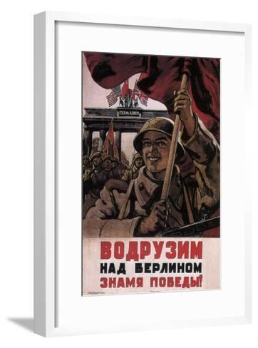 We Will Raise the Flag of Victory over Berlin!, 1944-1945-Viktor Semyonovich Ivanov-Framed Art Print
