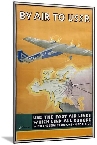 By Air to USSR (Poster of the Intourist Compan), 1934-Konstantin Bor-Ramensky-Mounted Giclee Print
