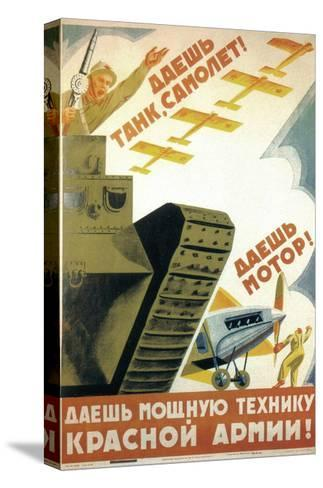 Tanks, Airplanes! Engines! Power to the Red Army!-Pyotr Dmitryevitsch Pokarzhevski-Stretched Canvas Print