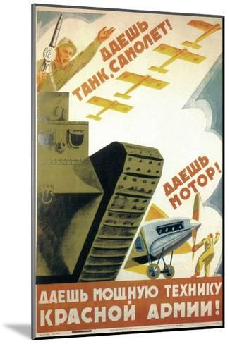 Tanks, Airplanes! Engines! Power to the Red Army!-Pyotr Dmitryevitsch Pokarzhevski-Mounted Giclee Print